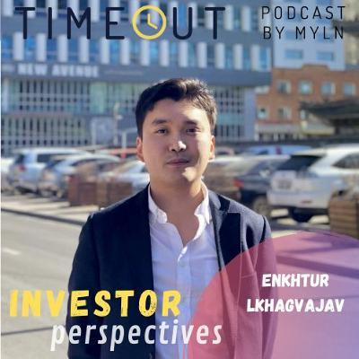 Episode 11 - Investor Perspectives with Enkhtur