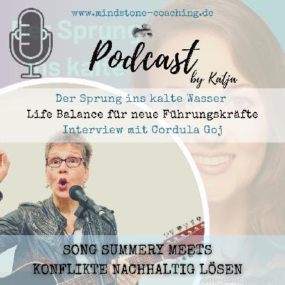 Neu als Führungskraft I SONG SUMMERY MEETS KONFLIKTE NACHHALTIG LÖSEN I Interview mit Cordula Goj