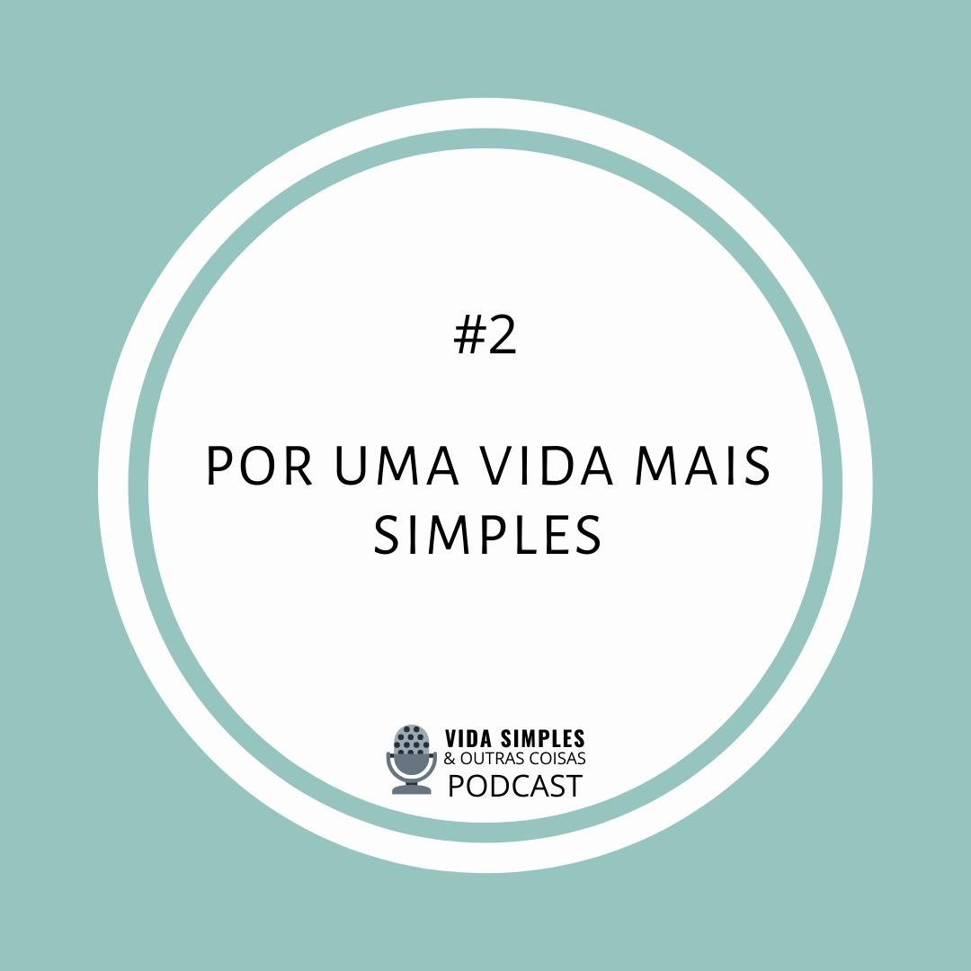 #2- Por uma vida mais simples