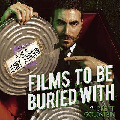 Jenny Johnson • Films To Be Buried With with Brett Goldstein #146