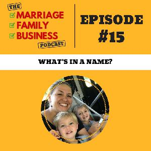 What's in a Name? EP 15