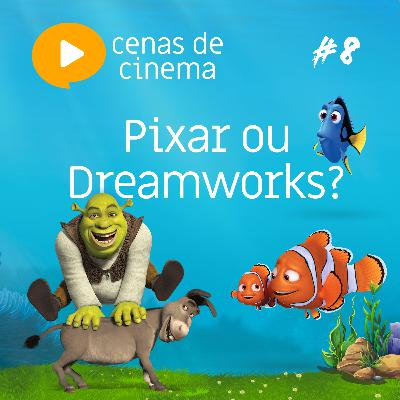 #8 - Pixar ou Dreamworks?
