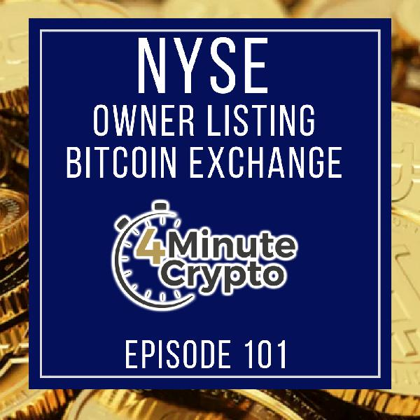 NYSE Operator is Launching a Bitcoin Market | 4 Minute Crypto | S1E101