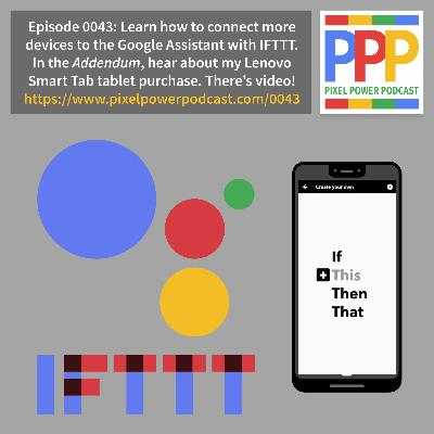 0043: Part 2 - Using IFTTT with Google Assistant