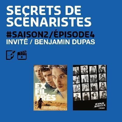 """SECRETS DE SCÉNARISTES #SAISON2ÉPISODE4 / Benjamin Dupas / """"Exfiltrés"""" et """"Vernon Subutex"""""""