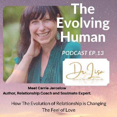 The Evolution of Intimate Relationships with Carrie Jeroslow