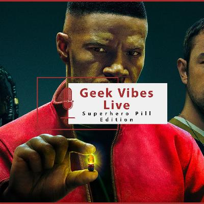 Geek Vibes Live - Superhero Pill Edition