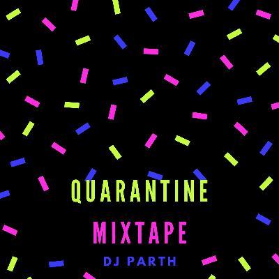Quarantine Mixtape 2020 - Dj Parth