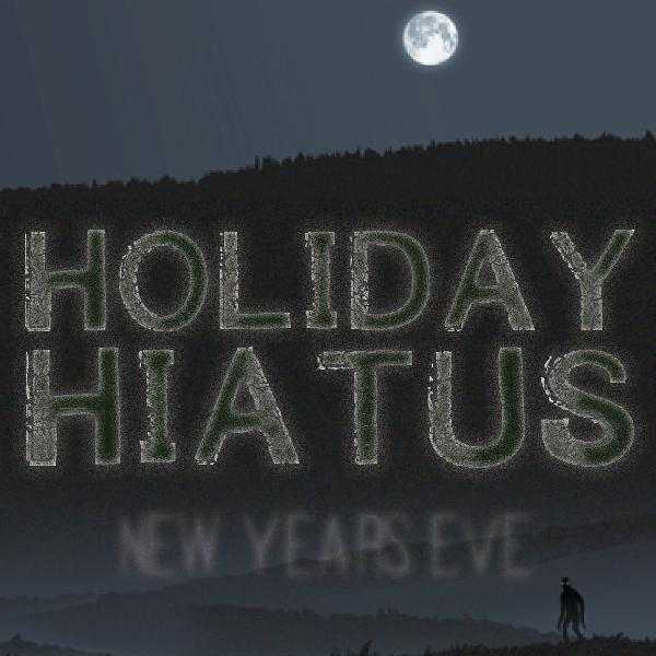 NoSleep Podcast - Holiday Hiatus New Year's Eve