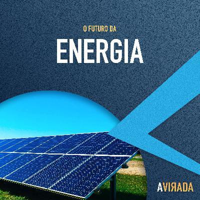 T1:E10 - O Futuro da Energia