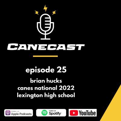 Brian Hucks, Canes National 2022 & Lexington (SC) HS - Ep 25