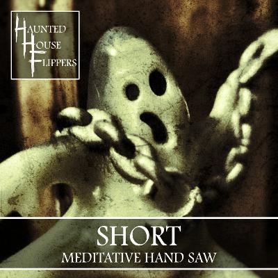 2.5 - HHF Short: Meditative Handsaw