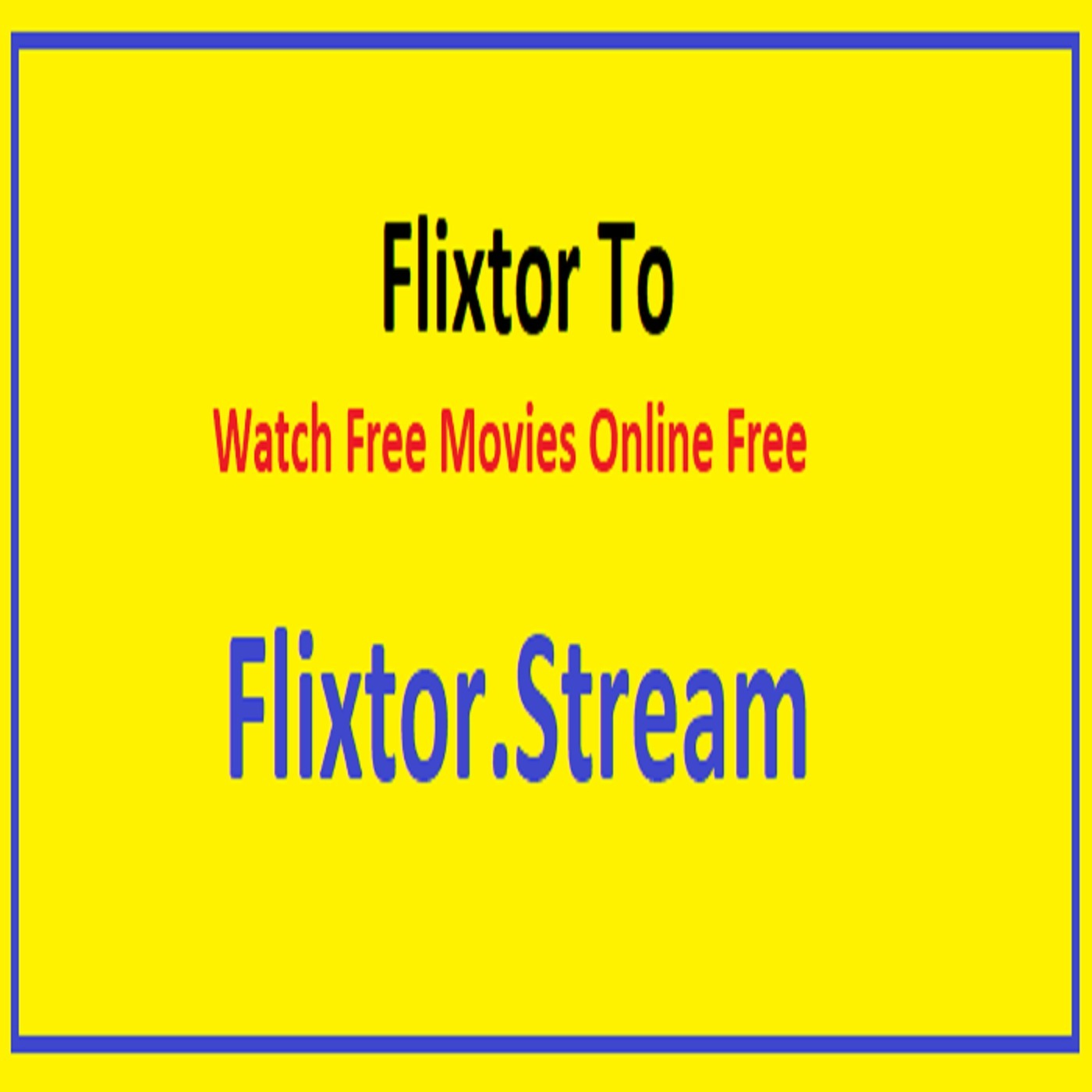 Flixtor To - Free Watching Hollywood Movies Online