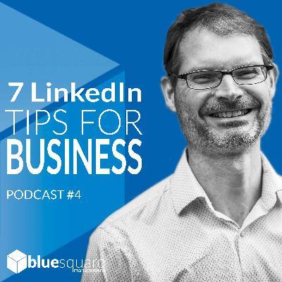 7 LinkedIn Tips For Businesses