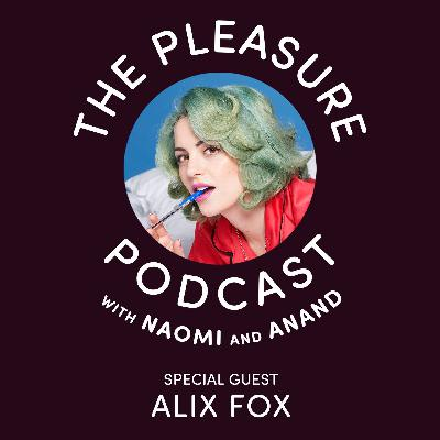 S2, Ep 8 Alix Fox: On Being a Sexpert, Sex Toys and Sex in Long Term Relationships