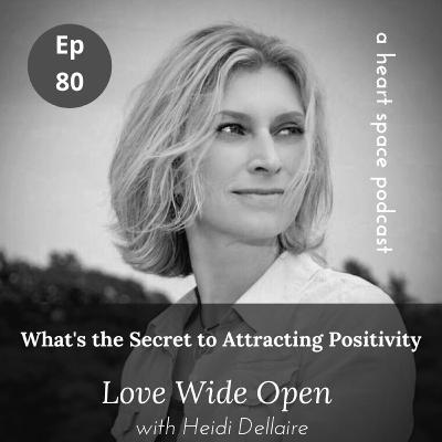 Ep 80 What's the Secret to Attracting Positivity?