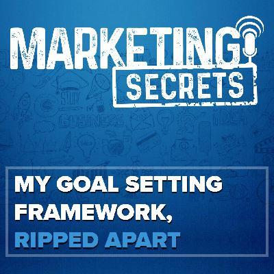 My Goal Setting Framework, Ripped Apart