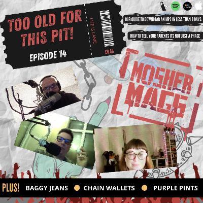Episode 14 - Mosher Mags (Instagram legend!)