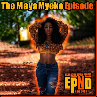Season 1.06 - The Maya Myeko Episode