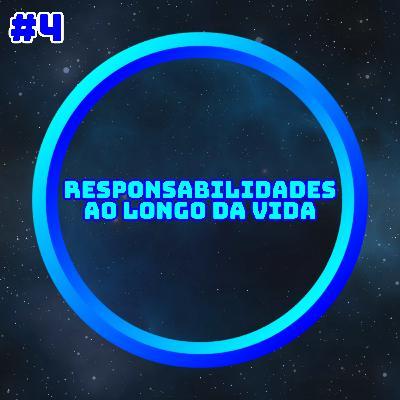 Responsabilidades ao Longo da Vida