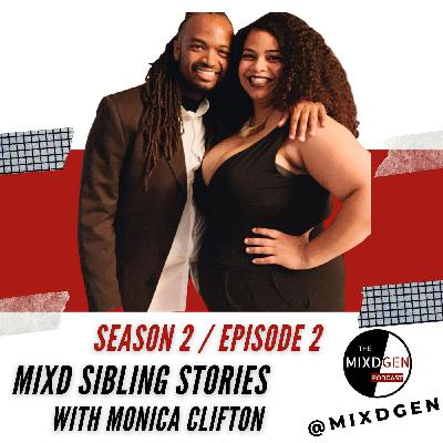 Mixd Sibling Stories with Monica Clifton