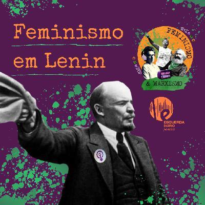 72: Feminismo em Lênin