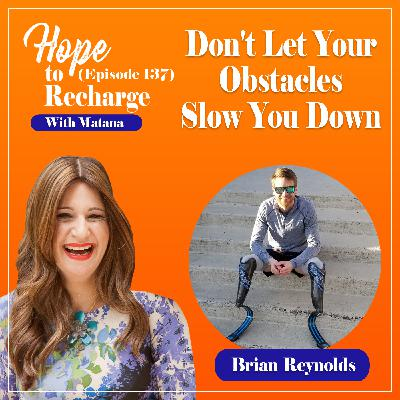 Don't Let Your Obstacles Slow You Down (Brian Reynolds)