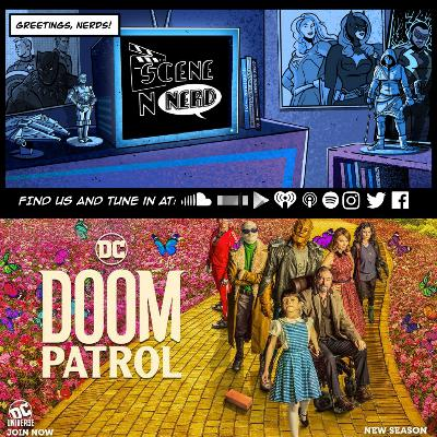 GVN Presents: Scene N Nerd - Doom Patrol Returns