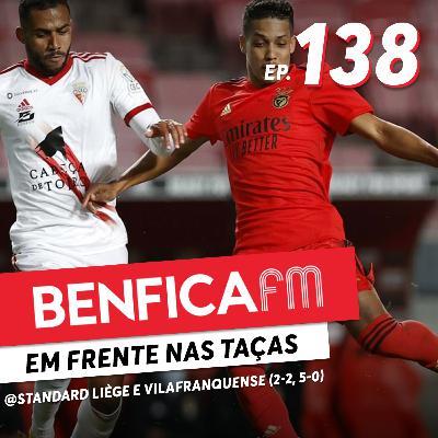 #138 - Benfica FM   Benfica x Vilafranquense e St. Liège (5-0, 2-2)