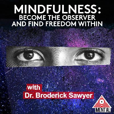 Intro to Meditation 2: Mindfulness, Becoming the Observer and Finding Freedom Within