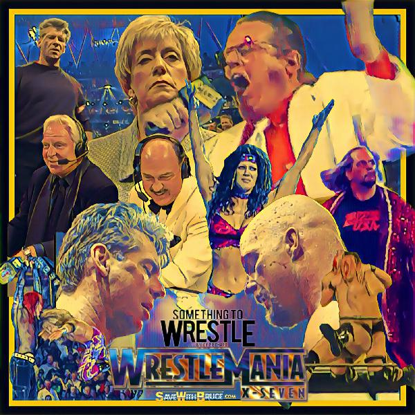 Episode 148: WrestleMania X-Seven