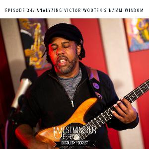 034 - Analyzing Victor Wooten's NAMM wisdom
