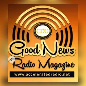 Good News Radio Magazine 5/12/2021