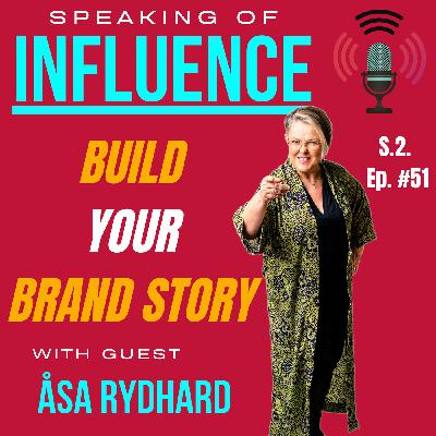 Build Your Brand Story with guest Åsa Rydhard