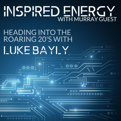Episode 38 - Heading into the Roaring 20s | Luke Bayly