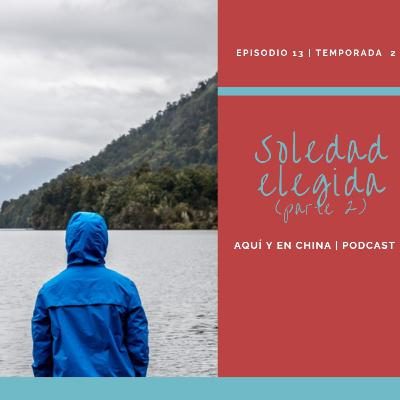 T2 Episodio 13: Soledad elegida (Parte 2)