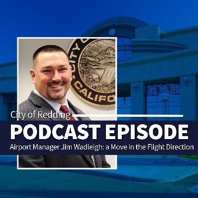 Airport Manager Jim Wadleigh; A Move in the Flight Direction
