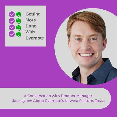 Evernote Tasks:A Conversation with Product Manager Jack Lynch About Evernote's New Feature, Tasks