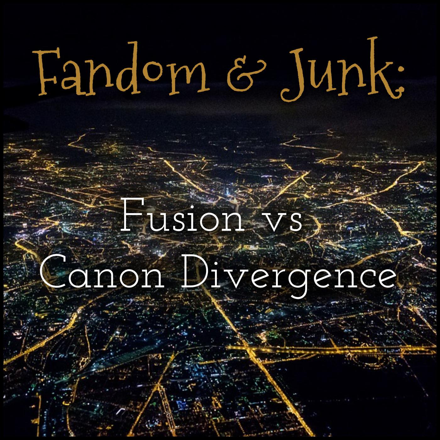 Frandom & Junk - Fusion Vs Canon Divergence