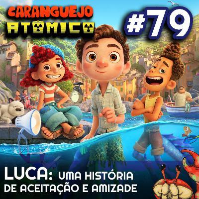 #79 | Luca: Uma história de aceitação e amizade