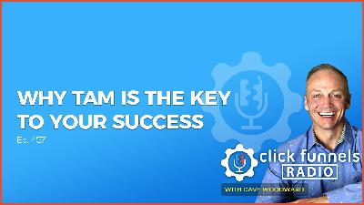 Why TAM is the Key to Your Success - Neil Patel - CFR #457