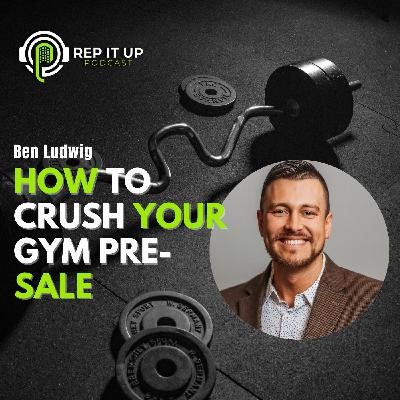 HOW TO CRUSH YOUR PRE-SALE with Ben Ludwig