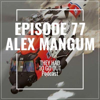 Episode 77: Alex Mangum - AMT - Flight Mechanic - HH60 - E City - Kodiak - Life After Service
