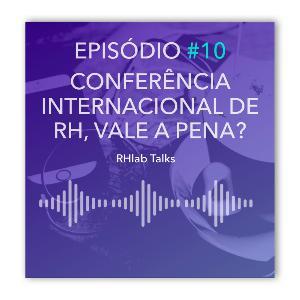 010: Conferência internacional de RH, vale a pena?