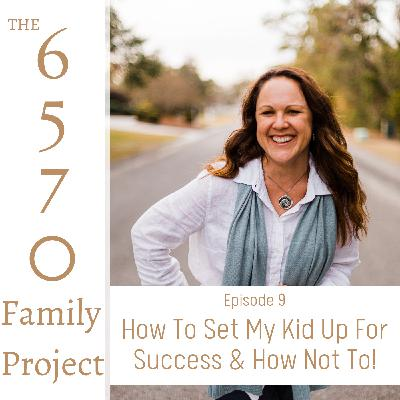 How To Set My Kid Up For Success & How Not To!