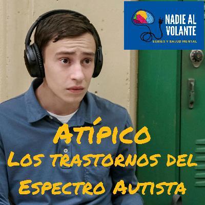 Atípico y los Trastornos del Espectro Autista
