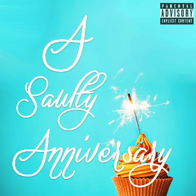 Episode 68: A Saulty Anniversary