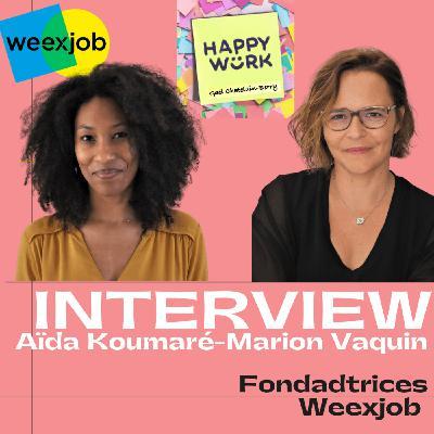 #256 - INTERVIEW : Marion Vaquin & Aïda Koumaré - Fondatrices WEEXJOB