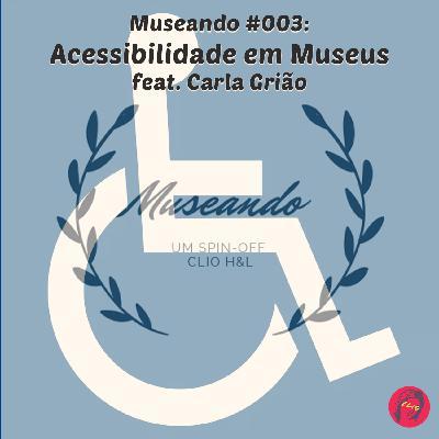Museando #003: Acessibilidade ft. Carla Grião