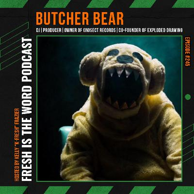 Episode #245: Butcher Bear – DJ, Producer, Owner of (iN)Sect Records, Co-Founder of Exploded Drawing, Drummer in Black Mercy